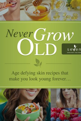 Never Grow Old – Age defying skin recipes that make you look young forever…