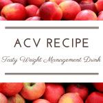 Recipe: Apple Cider Vinegar for Weight Management