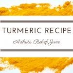 Recipe: Arthritis Relief Juice