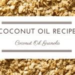 Recipe: Coconut Oil Granola
