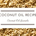 Recipe: Coconut Oil Granola