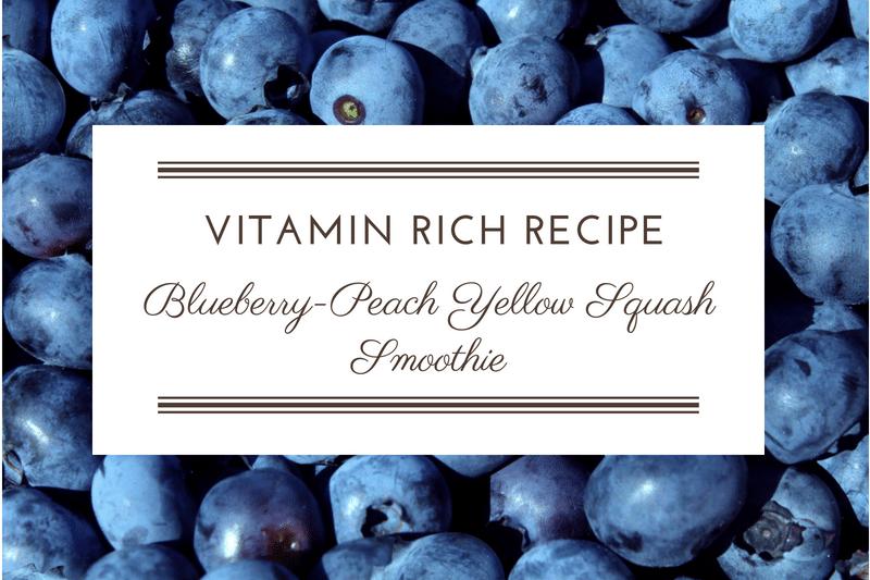 Recipe: Blueberry-Peach Yellow Squash Smoothie