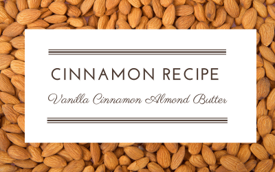 Recipe: VANILLA CINNAMON ALMOND BUTTER